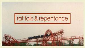 Rat Tails & Repentance art