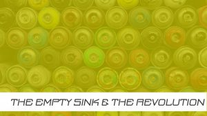 The Empty Sink and The Revolution sermon art