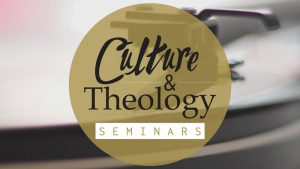 Culture & Theology Seminars podcast graphic