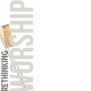 Rethinking Worship sermon series art